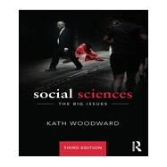 Social Sciences: The Big Issues by Woodward; Kath, 9780415824088