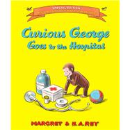 Curious George Goes to the Hospital by Rey, Margret; Rey, H. A., 9780544764088