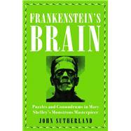 Frankenstein's Brain by Sutherland, John, 9781785784088
