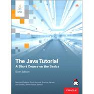 The Java Tutorial A Short Course on the Basics by Gallardo, Raymond; Hommel, Scott; Kannan, Sowmya; Gordon, Joni; Zakhour, Sharon Biocca, 9780134034089