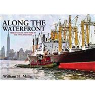 Along the Waterfront by Miller, William H., 9781445654089