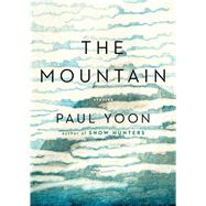 The Mountain by Yoon, Paul, 9781501154089