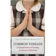 Common Threads by Dwyer-mcnulty, Sally, 9781469614090