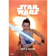 Star Wars The Force Awakens: Rey's Story by Schaefer, Elizabeth, 9781484774090