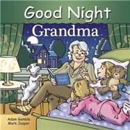 Good Night, Grandma by Gamble, Adam; Jasper, Mark; Kelly, Cooper, 9781602194090