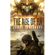 The Age of Ra by Lovegrove, James, 9781781084090
