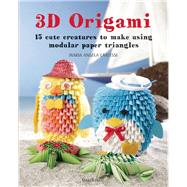 3D Origami 15 cute creatures to make using modular paper triangles by Carlessi, Maria  Angela, 9781782214090