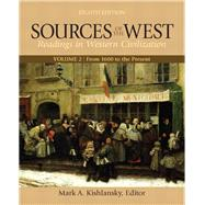 Sources of the West, Volume 2 From 1600 to the Present by Kishlansky, Mark, 9780205054091