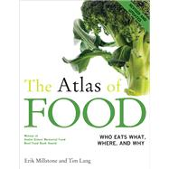 The Atlas of Food: Who Eats What, Where, and Why by Millstone, Erik, 9780520254091