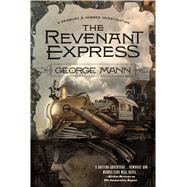 The Revenant Express by Mann, George, 9780765334091