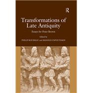 Transformations of Late Antiquity: Essays for Peter Brown by Rousseau,Philip, 9781138254091