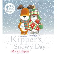 Kipper's Snowy Day by Inkpen, Mick, 9781444924091