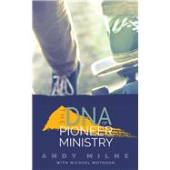 The DNA of Pioneer Ministry by Milne, Andy; Moynagh, Michael, 9780334054092