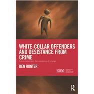 White-Collar Offenders and Desistance from Crime: Future selves and the constancy of change by Hunter; Ben, 9781138794092