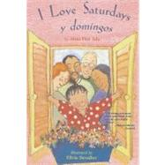 I Love Saturdays y Domingos by Alma Flor Ada; Elivia Savadier, 9780689874093