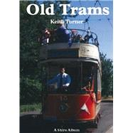 Old Trams by Turner, Keith, 9780747804093