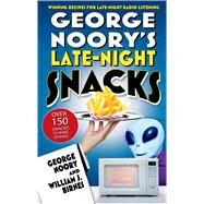George Noory's Late-Night Snacks Winning Recipes for Late-Night Radio Listening by Noory, George; Birnes, William J., 9780765314093