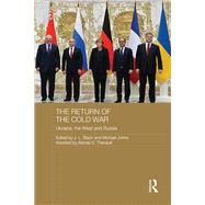 The Return of the Cold War: Ukraine, the West and Russia by Black; J. L., 9781138924093