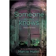 Someone Always Knows by Muller, Marcia, 9781410484093
