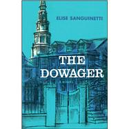 The Dowager by Sanguinetti, Elise, 9781501184093