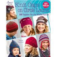 Knit Caps on Circle Looms by Layman, Denise, 9781590124093