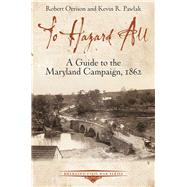 To Hazard All by Orrison, Robert; Pawlak, Kevin R., 9781611214093