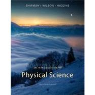 An Introduction to Physical Science by Shipman, James; Wilson, Jerry D.; Higgins, Charles  A., 9781133104094