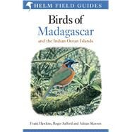 Birds of Madagascar and the Indian Ocean Islands by Safford, Roger; Skerrett, Adrian; Hawkins, Frank, 9781472924094