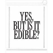 Robert Ashley: Yes, but Is It Edible? by Ashley, Robert; Holder, Will; Waterman, Alex, 9781927354094