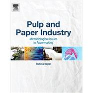 Pulp and Paper Industry: Microbiological Issues in Papermaking by Bajpai, Pratima, 9780128034095