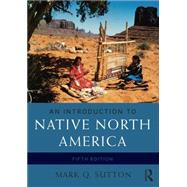 An Introduction to Native North America by Sutton; Mark Q., 9780133814095