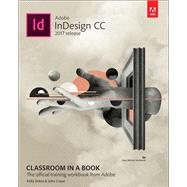 Adobe InDesign CC Classroom in a Book (2017 release) by Anton, Kelly Kordes; Cruise, John, 9780134664095