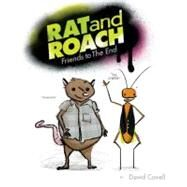 Rat and Roach Friends to the End by Covell, David, 9780670014095