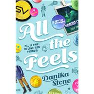 All the Feels All is Fair in Love and Fandom by Stone, Danika, 9781250084095