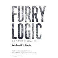 Furry Logic The Physics of Animal Life by Durrani, Matin; Kalaugher, Liz, 9781472914095