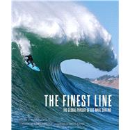 The Finest Line The Global Pursuit of Big-Wave Surfing by Long, Rusty; Long, Greg ; Carroll, Tom, 9781608874095