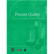 Process Quality by CAPT(Center for the Advancement of Process Tech)l, 9780137004096