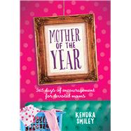 Mother of the Year by Smiley, Kendra, 9781424554096