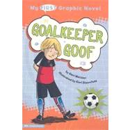My First Graphic Novel: Goalkeeper Goof by Meister, Cari, 9781434214096