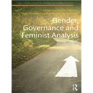 Gender, Governance and Feminist Analysis: Missing in Action? by Hudson; Christine M, 9781138674097