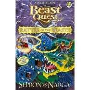 Beast Quest: Battle of the Beasts 3: Sepron vs Narga by Blade, Adam, 9781408324097