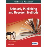 Handbook of Research on Scholarly Publishing and Research Methods by Wang, Victor C. X., 9781466674097