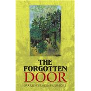 The Forgotten Door by Lack-skidmore, Marjory, 9781512724097