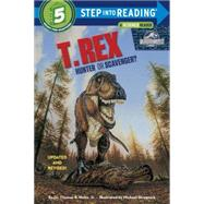 T. Rex: Hunter or Scavenger? (Jurassic World) by HOLTZ, THOMAS R. JR DRRANDOM HOUSE, 9781101934098