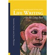 Life Writing in the Long Run by Smith, Sidonie Ann; Watson, Julia Anne, 9781607854098
