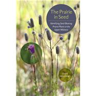 The Prairie in Seed by Williams, Dave, 9781609384098