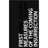First Measures of the Coming Insurrection by Hazan, Eric; Kamo, 9781783604098
