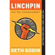 Linchpin Are You Indispensable? by Godin, Seth, 9781591844099