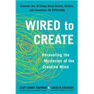 Wired to Create by Kaufman, Scott Barry; Gregoire, Carolyn, 9780399174100