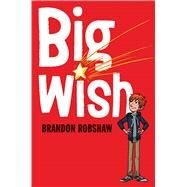 Big Wish by Robshaw, Brandon, 9780545904100